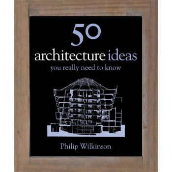 50 ARCHITECTURE IDEAS YOU REALY NEED TO KNOW