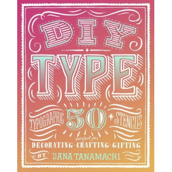 DIY TYPE: 50 TYPOGRAPHIC STENCILS