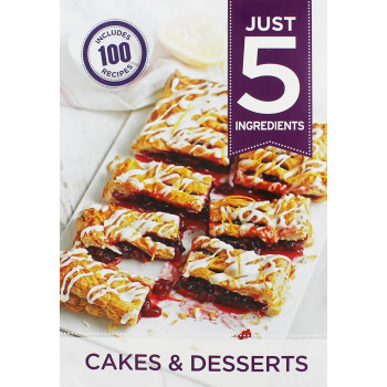 JUST 5 CAKES AND DESSERTS