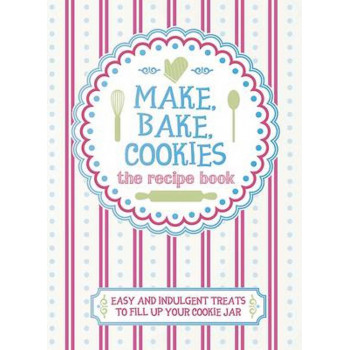MAKE, BAKE, COOKIE
