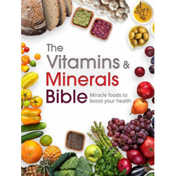 VITAMINS AND MINERALS BIBLE