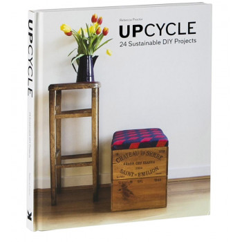 UPCYCLE:24 SUSTAINABLE DIY PROJECTS