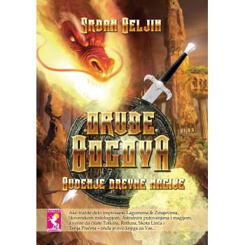 ORUĐE BOGOVA I deo Buđenje drevne magije