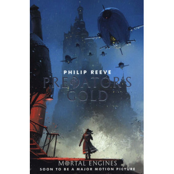 PREDATORS GOLD, MORTAL ENGINES 2