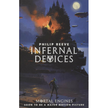 INFERNAL DEVICES, MORTAL ENGINES 3