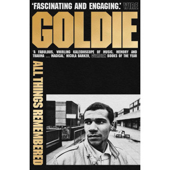 GOLDIE: ALL THINGS REMEMBERED