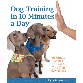 DOG TRAINING IN10 MINUTES A DAY