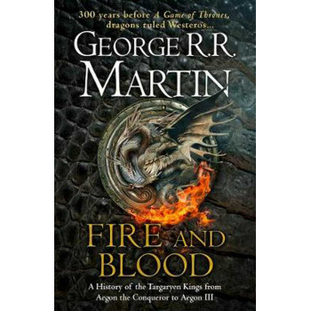 FIRE AND BLOOD 300 Years Before A Game of Thrones