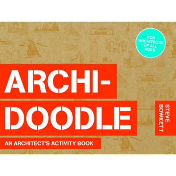 ARCHIDOODLE: ARCHITECTS ACTIVITY BOOK