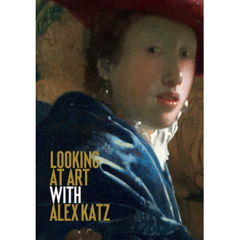 LOOKING AT ART WITH ALEX KATZ