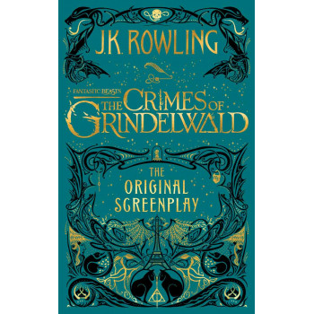 FANTASTIC BEASTS: THE CRIMES OF GRINDEWALD THE ORIGINAL SCREENPLAY