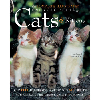 THE COMPLETE ILLUSTRATED ENCY OF CATS AND KITTENS