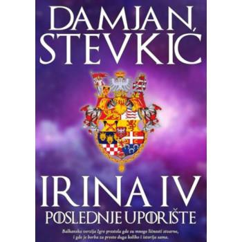IRINA IV Poslednje uporište