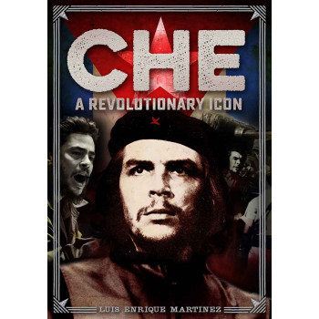 CHE: A REVOLUTIONARY ICON