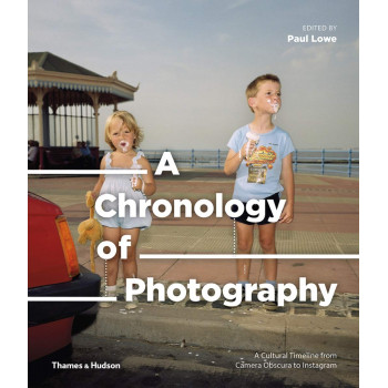A CHRONOLOGY OF PHOTOGRAPHY