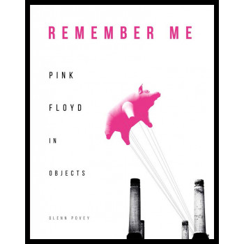 PINK FLOYD IN OBJECTS: REMEMBER ME