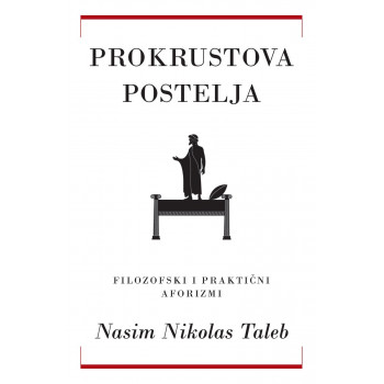 PROKRUSTOVA POSTELJA Filozofski I praktični aforizmi