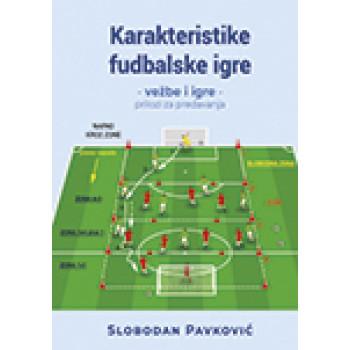 KARAKTERISTIKE FUDBALSKE IGRE Vežbe i igre