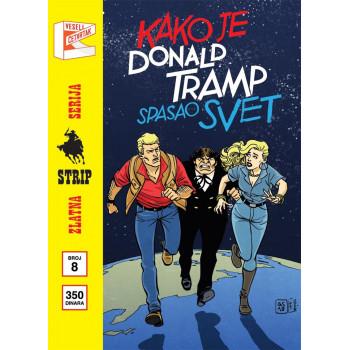 ZLATNA SERIJA 8 MARTI MISTERIJA Kako je Donald Tramp spasio svet (korica B)