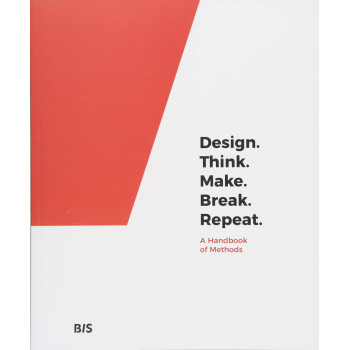 DESIGN.THINK.MAKE.BREAK.REPEAT