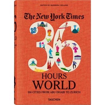 NYT 36 HOURS 150 WORLD