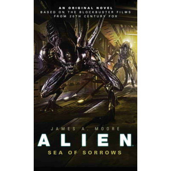ALIEN TRILOGY 2 SEA OF SORROWS