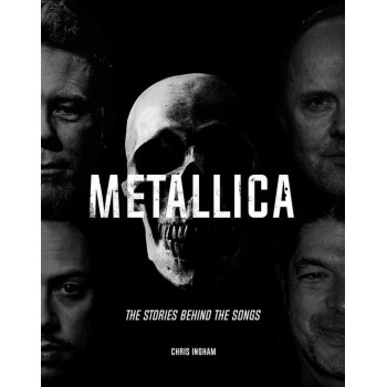 METALLICE THE STORIES BEHIND THE SONGS