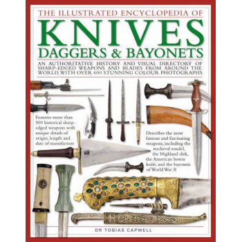 ILLUSTRATED ENCYCLOPEDIA OF KNIVES, DAGGERS