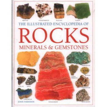 ILLUSTRATED ENCYCLOPEDIA OF ROCKS, MINERALS