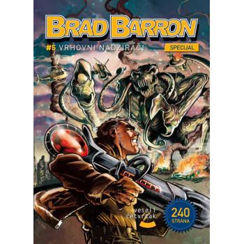 BRAD BARRON SPECIJAL 5 Vrhovni nadziraci