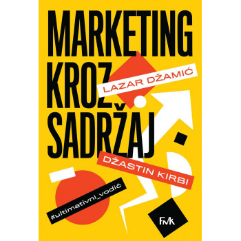 MARKETING KROZ SADRŽAJ Ultimativni vodič