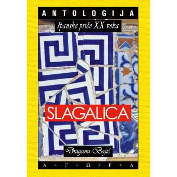 SLAGALICA Antologija španske priče XX veka
