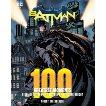 BATMAN 100 GREATEST MOMENTS