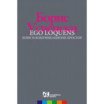 EGO LOQUENS Jezik i komunikacioni prostor