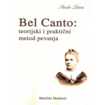 BEL KANTO Teorijski i praktični metod pevanja