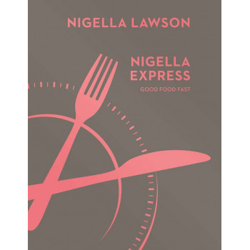 NIGELLA EXPRESS Good Food Fast