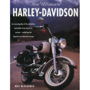 HARLEY DAVIDSON THE ULTIMATE ENCYCLOPEDIA