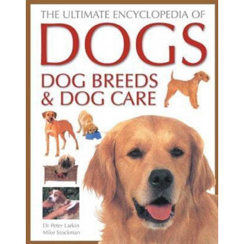 ULTIMATE ENCYCLOPEDIA OF DOGS