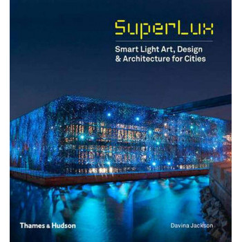SUPERLUX Smart Light Art, Design & Architecture for Cities