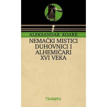 NEMAČKI MISTICI DUHOVNICI ALHEMIČARI XVI VEKA