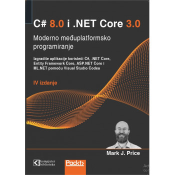 C# 8 i .NET Core 3 moderno međuplatformsko programiranje prevod IV izdanja