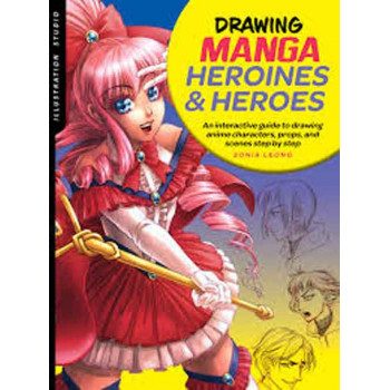 DRAWING MANGA HEROINES AND HEROES