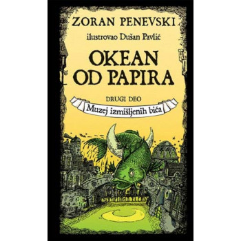 OKEAN OD PAPIRA 2. deo Muzej izmišljenih bića