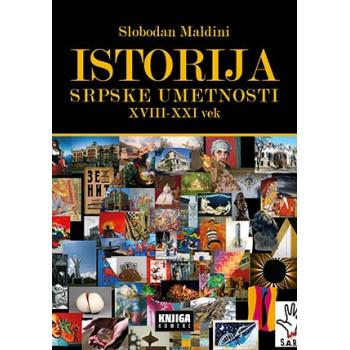 ISTORIJA SRPSKE UMETNOSTI XVIII DO XXI VEKA