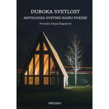 DUBOKA SVETLOST: antologija svetske haiku poezije