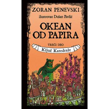 OKEAN OD PAPIRA 3. deo Ključ katedrale