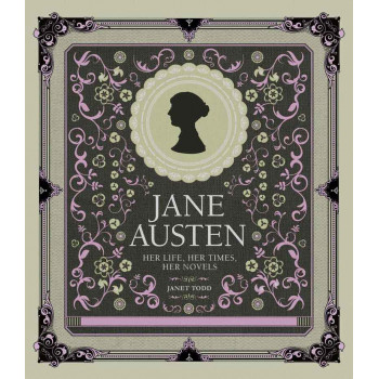 JANE AUSTEN Her Life, Her Times, Her Novels