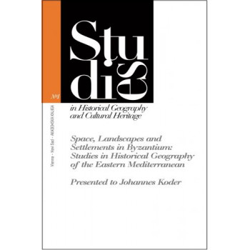 SPACE, LANDSCAPES AND SETTLEMENTS IN BYZANTIUM