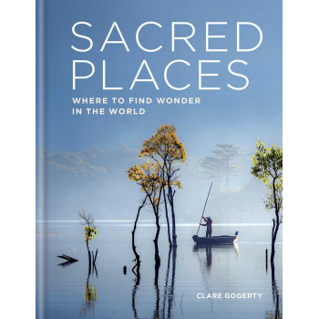 SACRED PLACES WHERE TO FIND WONDER IN THE WORLD