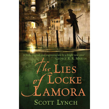 THE LIES OF LOCKE LAMORA THE GENTLEMAN BASTARD SEQUENCE BOOK 1